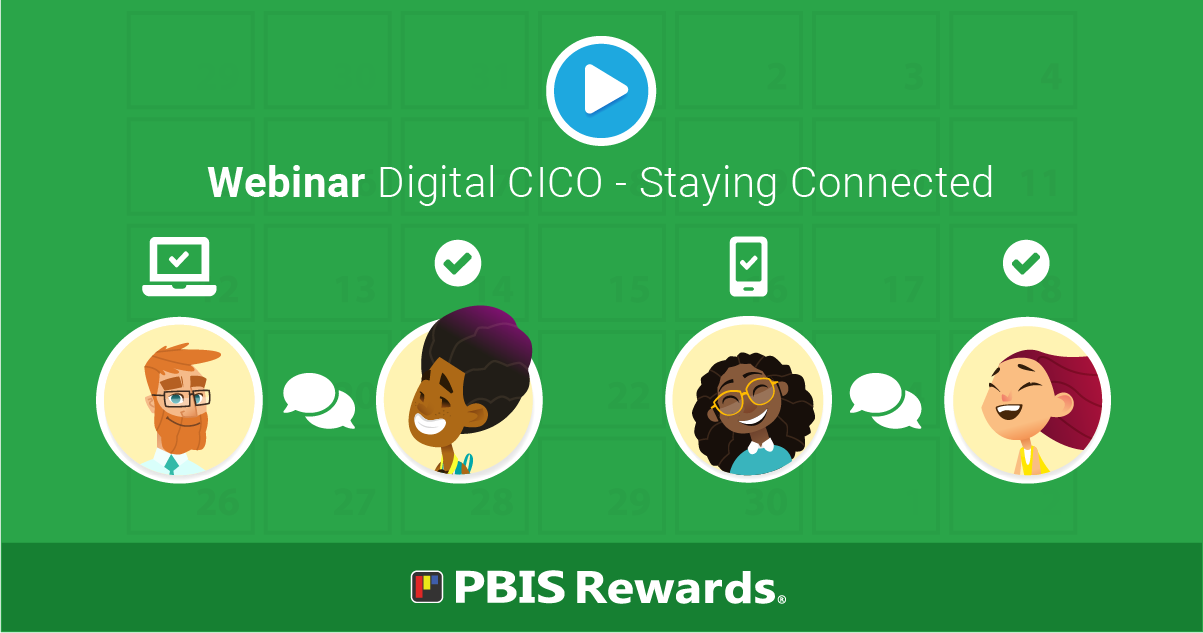 Digital CICO - Staying Connected - Webinar