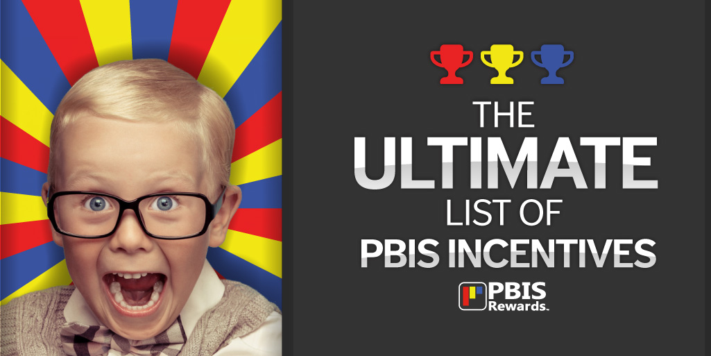Pbis Incentive Ideas Over 250 Incentives For Students Of All Ages