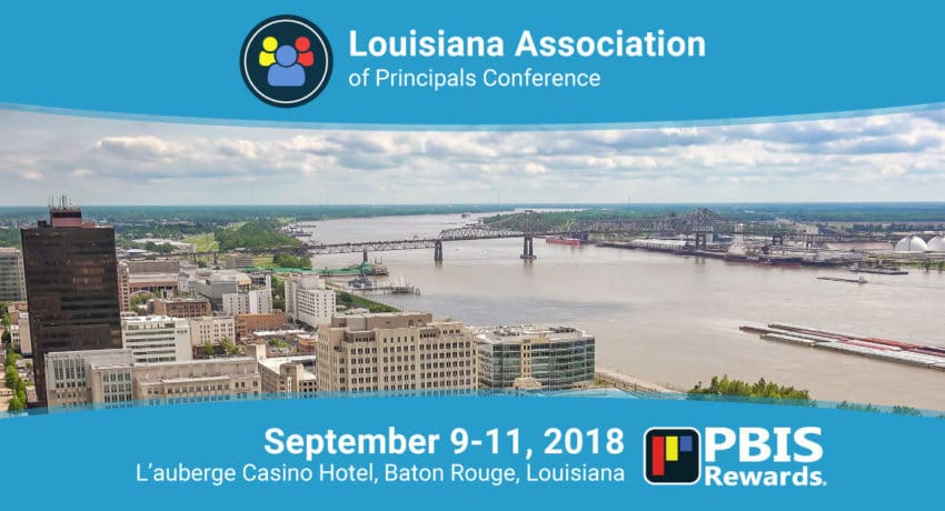 Experience PBIS Rewards at the 2018 Louisiana Association of Principals Conference