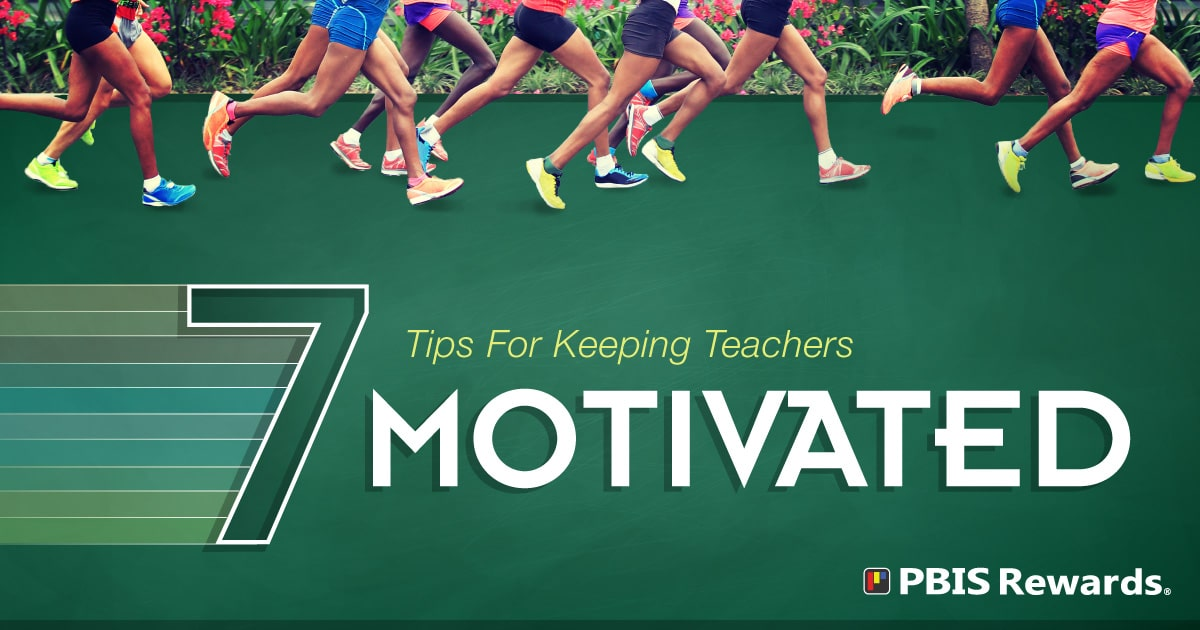 7 tips for keeping teachers motivated