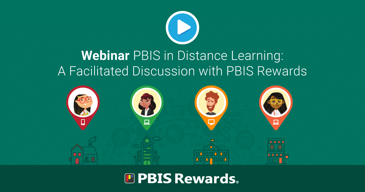 PBIS in Distance Learning: A Facilitated Discussion with PBIS Rewards - Webinar