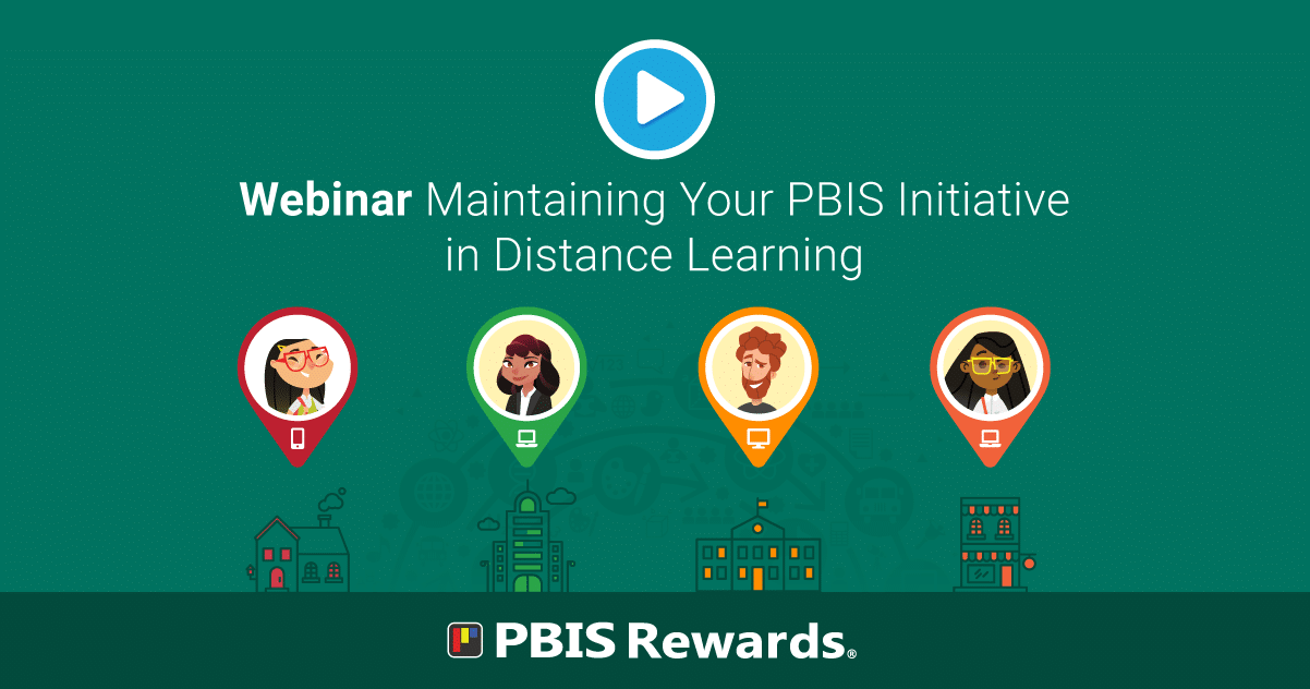 Maintaining Your PBIS Initiative in Distance Learning - Webinar