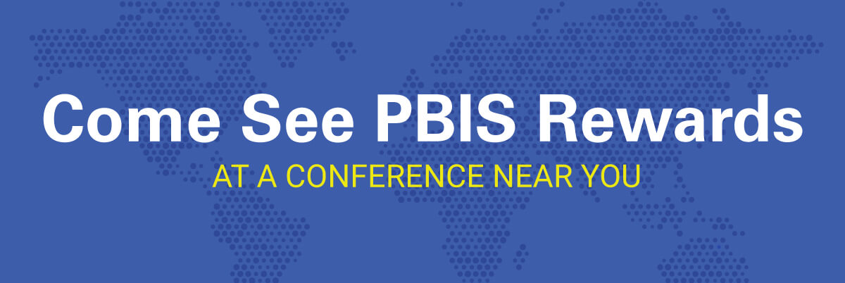 Come See PBIS Rewards at a Conference Near You