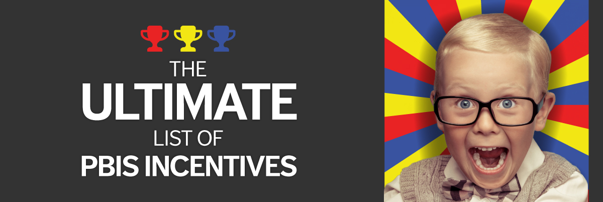 PBIS Incentive Ideas - Over 270 Incentives for Students of