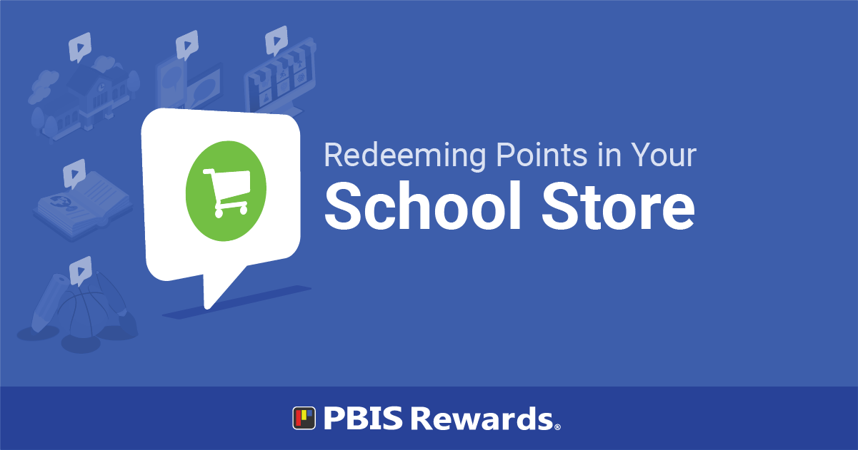 Redeeming Points in Your School Store