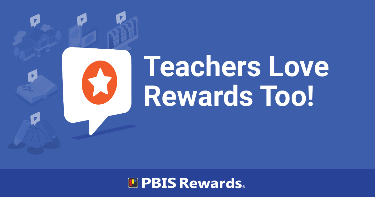 Teachers Love Rewards Too!