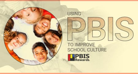 Using PBIS to improve school culture