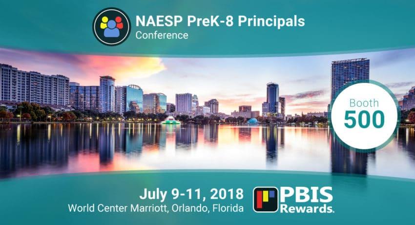 PBIS Rewards at the NAESP PreK-8 Principals Conference, July 9-11, 2018, Orlando