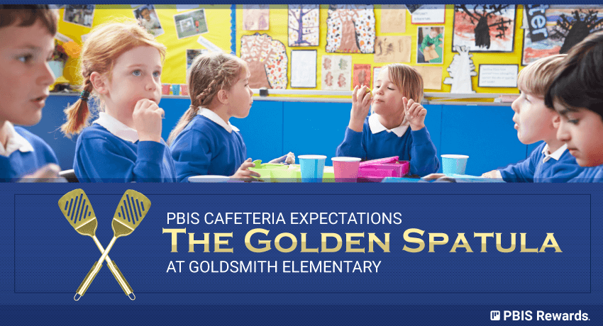 pbis cafeteria expectations - golden spatula goldsmith elementary