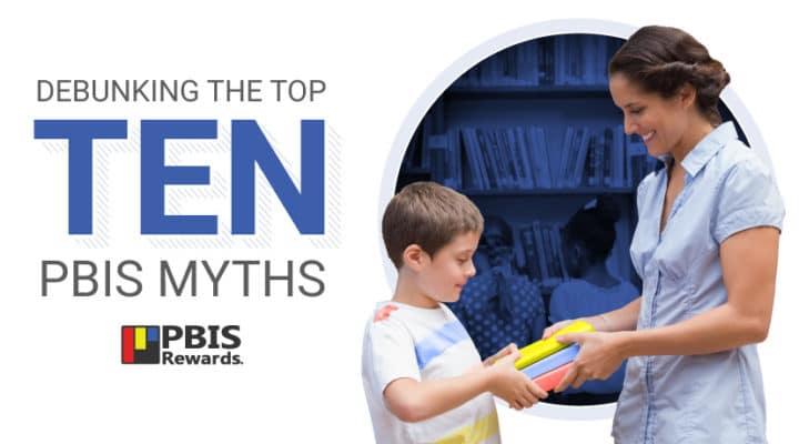 Debunking the Top Ten PBIS Myths