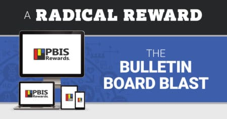 radical reward - the bulletin board blast - pbis rewards