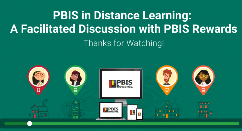PBIS in Distance Learning: A Facilitated Discussion with PBIS Rewards