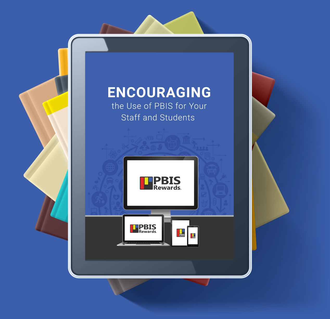 Encouraging the Use of PBIS for Your Staff and Students eBook