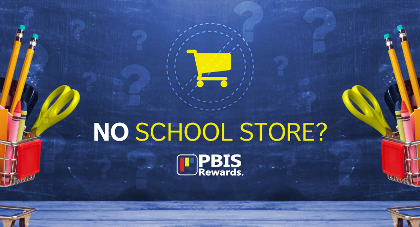 Can I use PBIS Rewards without a School Store?