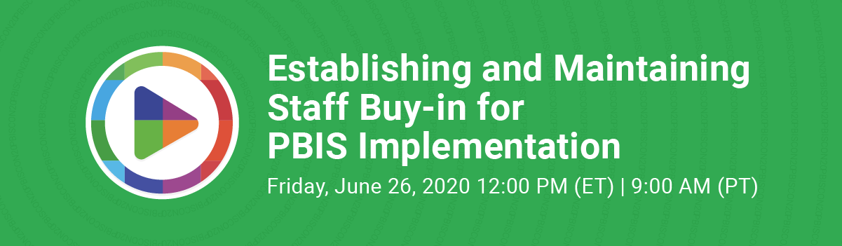 Establishing and Maintaining Staff Buy-in for PBIS Implementation