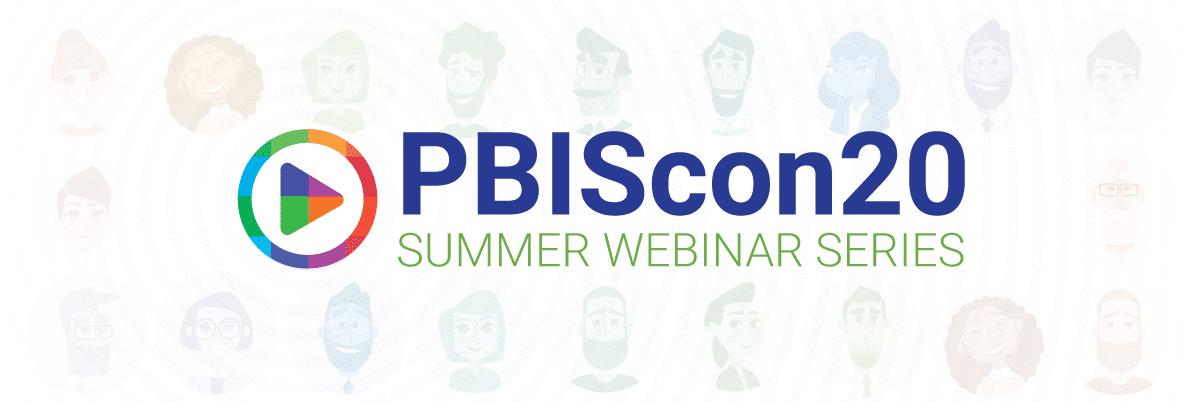 PBIScon20 Summer Webinar Series