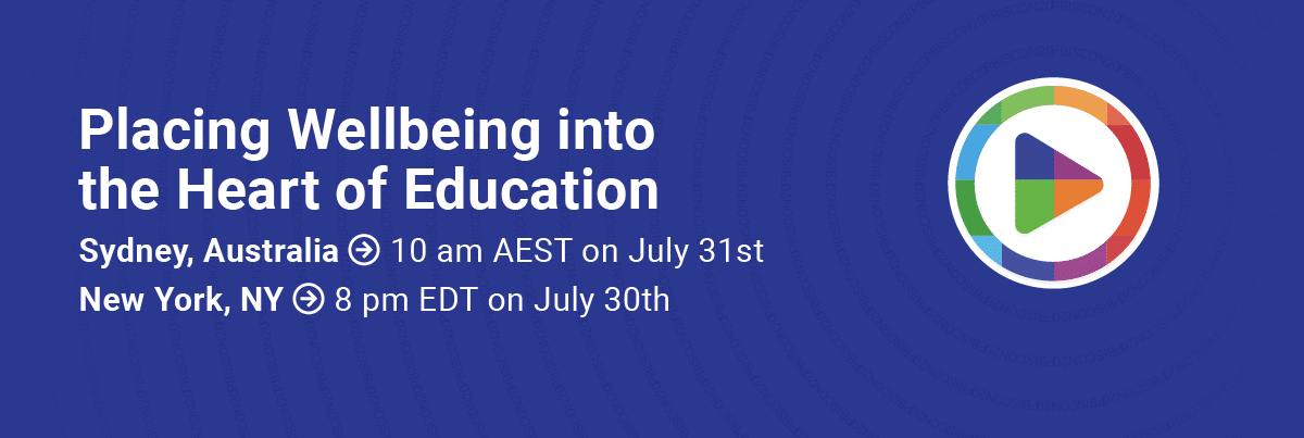 PBIScon20 FREE Summer Webinar - Placing Wellbeing into the Heart of Education