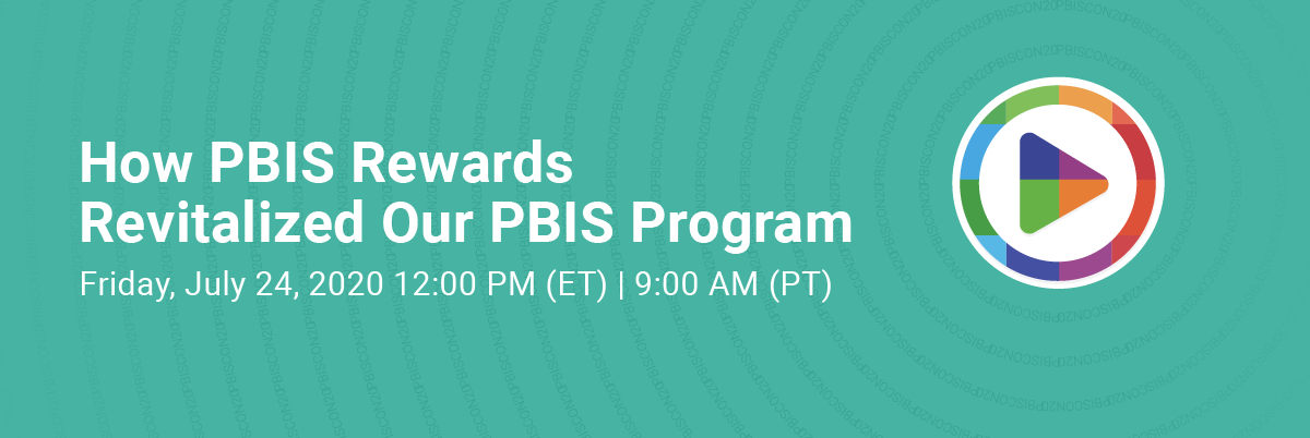 PBIScon20 FREE Summer Webinar - How PBIS Rewards Revitalized Our PBIS Program