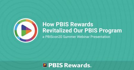 how pbis rewards revitalized our PBIS program | PBIScon20 Summer Webinar