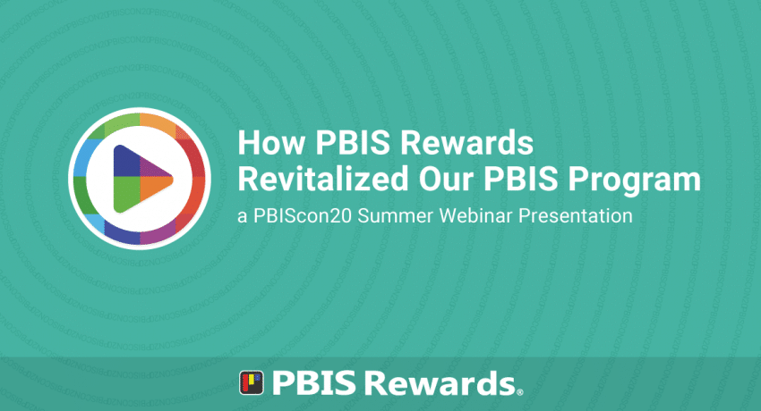 how pbis rewards revitalized our PBIS program | PBIScon20 Summer Webinar