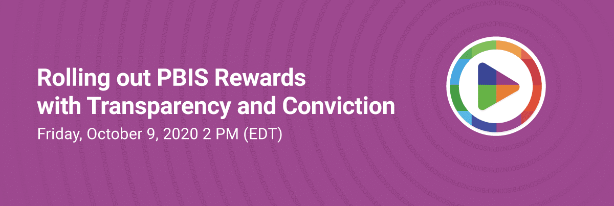PBIScon20 FREE Summer Webinar - Rolling out PBIS Rewards with Transparency and Conviction