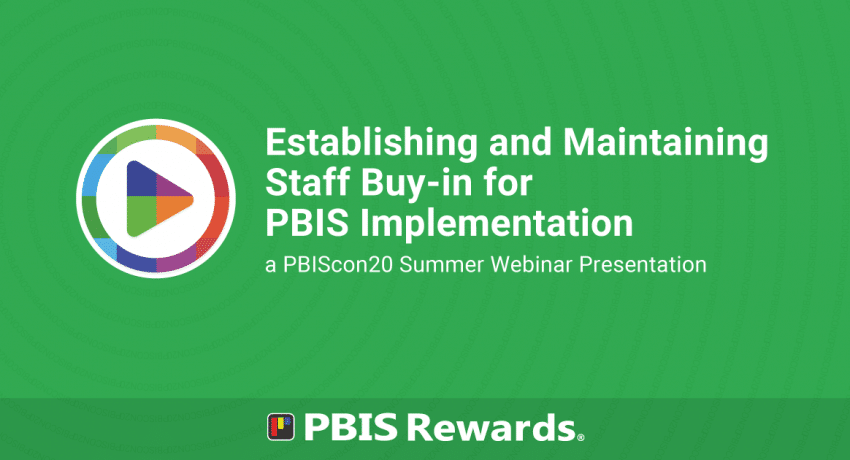 PBIScon20 Summer Webinar - Establish and Maintain Staff Buy-in