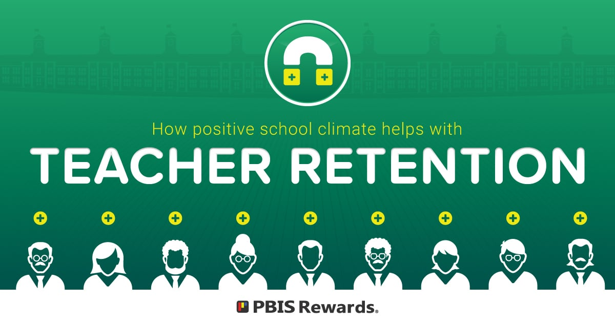 How Positive School Climate Helps with Teacher Retention | PBIS Rewards