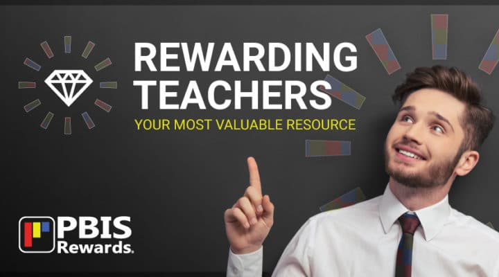 Rewarding Teachers – Your Most Valuable Resource