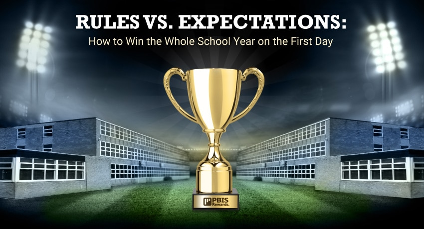 Rules vs. Expectations: How to Win the Whole School Year on the First Day