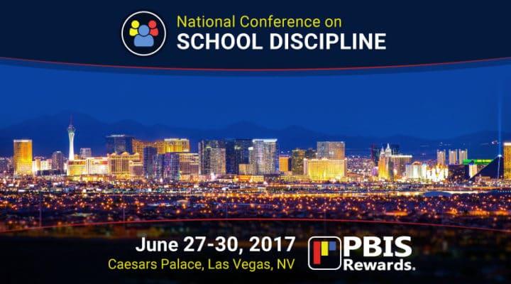 See PBIS Rewards at the National Conference on School Discipline, Las Vegas, June 27-30, 2017
