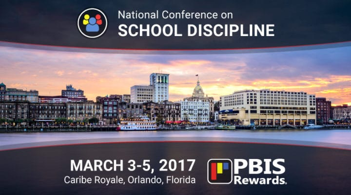 PBIS Rewards at the National Conference on School Discipline, Orlando, March 3-5, 2017