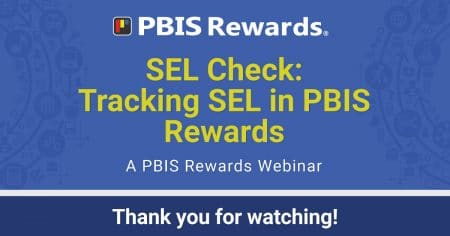 SEL Check: SEL in PBIS Rewards