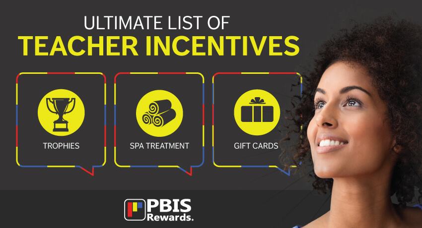 The Ultimate List of Teacher Incentives by PBIS Rewards