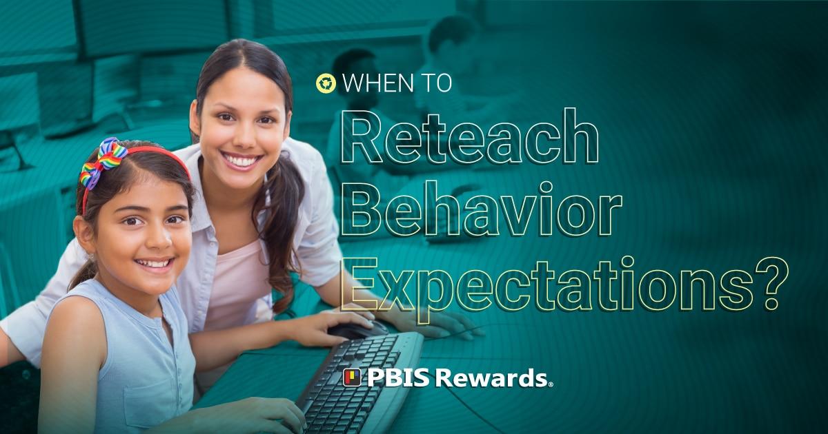 when to reteach behavior expectations